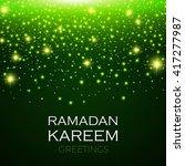 ramadan kareem greeting shining ... | Shutterstock .eps vector #417277987
