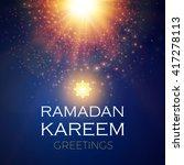 ramadan kareem greeting shining ... | Shutterstock .eps vector #417278113