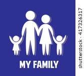 love my family. parents and... | Shutterstock .eps vector #417326317