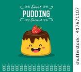 vector pudding cartoon... | Shutterstock .eps vector #417671107