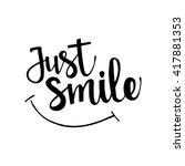 just smile handwritten... | Shutterstock .eps vector #417881353