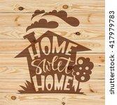 home sweet home lettering on... | Shutterstock .eps vector #417979783