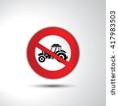 no tractor prohibition sign... | Shutterstock .eps vector #417983503