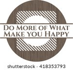 do more of what make you happy... | Shutterstock .eps vector #418353793