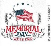 memorial day weekend greeting... | Shutterstock .eps vector #418430047