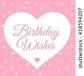 birthday wishes. birthday card. ... | Shutterstock .eps vector #418594207
