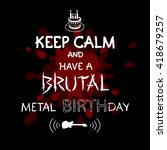 keep calm and have a brutal... | Shutterstock .eps vector #418679257