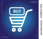 shopping cart  basket  icon | Shutterstock .eps vector #418821763