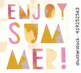 enjoy summer. print design | Shutterstock .eps vector #419252563