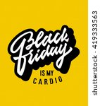 black friday is my cardio.... | Shutterstock .eps vector #419333563