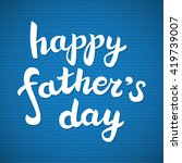 happy father's day lettering... | Shutterstock .eps vector #419739007