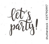 let's party.  inspirational... | Shutterstock .eps vector #419790997