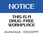 notice.this is a drug free... | Shutterstock .eps vector #420132997