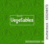vector background vegetables | Shutterstock .eps vector #420248473