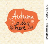 autumn is here  template for... | Shutterstock .eps vector #420597373
