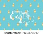 happy earth day inscription.... | Shutterstock .eps vector #420878047