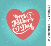 happy father's day inscription. ... | Shutterstock .eps vector #421958317