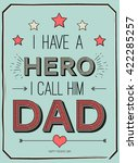 fathers day card  i have a hero.... | Shutterstock .eps vector #422285257