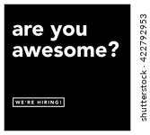 are you awesome  we're hiring ... | Shutterstock .eps vector #422792953