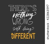 nothing wrong with being... | Shutterstock .eps vector #422863597