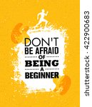 don t be afraid of being a... | Shutterstock .eps vector #422900683