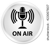 on air  mic icon  white glossy... | Shutterstock . vector #423007837
