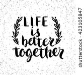 quote. life is better together. ... | Shutterstock .eps vector #423105847