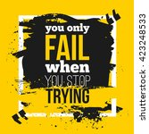 poster you only fail when you... | Shutterstock .eps vector #423248533