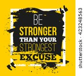be stronger than your excuses.... | Shutterstock .eps vector #423248563