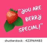 'you are berry special' text... | Shutterstock .eps vector #423964483