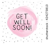 get well soon   greeting card... | Shutterstock .eps vector #424273813