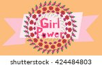 girl power vector illustration... | Shutterstock .eps vector #424484803