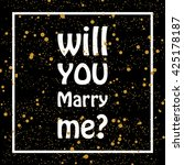 will you marry me  qoute on... | Shutterstock .eps vector #425178187