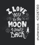 i love you to the moon and back ... | Shutterstock .eps vector #425287303