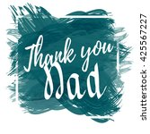 thank you dad inscription.... | Shutterstock .eps vector #425567227
