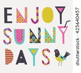 enjoy sunny days. print design | Shutterstock .eps vector #425640457