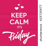'keep calm it's friday'... | Shutterstock .eps vector #425735977