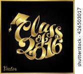 graduating class of 2016.... | Shutterstock .eps vector #426503017