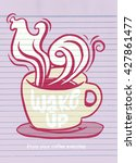 wake up.lettering on coffee cup ... | Shutterstock .eps vector #427861477