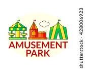 amusement park outline concept...   Shutterstock .eps vector #428006923