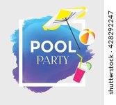 summer vector. pool party... | Shutterstock .eps vector #428292247