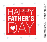 happy father's day love... | Shutterstock .eps vector #428578387