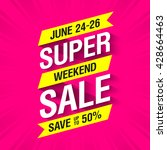 super weekend sale banner. big... | Shutterstock .eps vector #428664463