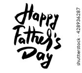 happy fathers day black ink... | Shutterstock .eps vector #428936287