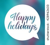 happy holidays. lettering on... | Shutterstock .eps vector #428962633