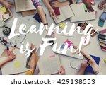 learning is fun educate learn...   Shutterstock . vector #429138553