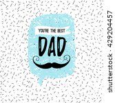 you're the best dad greeting... | Shutterstock .eps vector #429204457