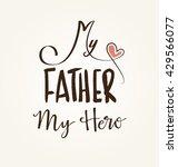 my father  my hero typographic... | Shutterstock .eps vector #429566077