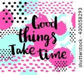 good things take time card....   Shutterstock .eps vector #430058293