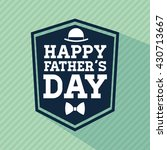 happy fathers day design.... | Shutterstock .eps vector #430713667
